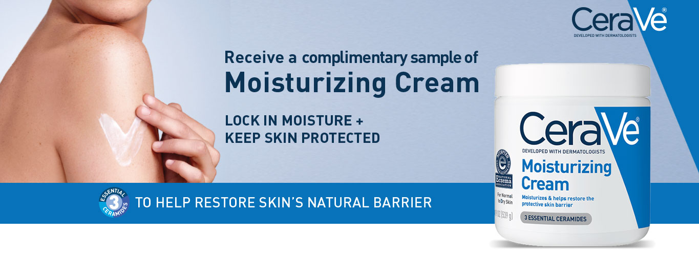 Receive a complimentary sample of Moisturizing Cream - Lock in Moisture plus Keep Skin Protected